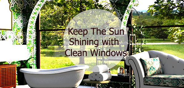 Keep The Sun Shining with Clean Windows