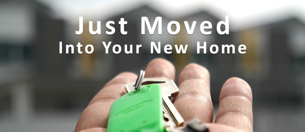 Just Moved Into Your New Home?